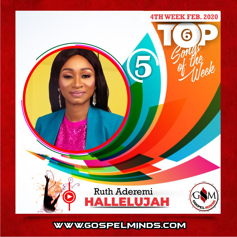February 4th Week 'Top 6 Gospel Songs Of The Week' Ruth Aderemi – Hallelujah