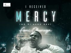 I Received Mercy (Mo Ri Aanu Gba) - Femi Okunuga