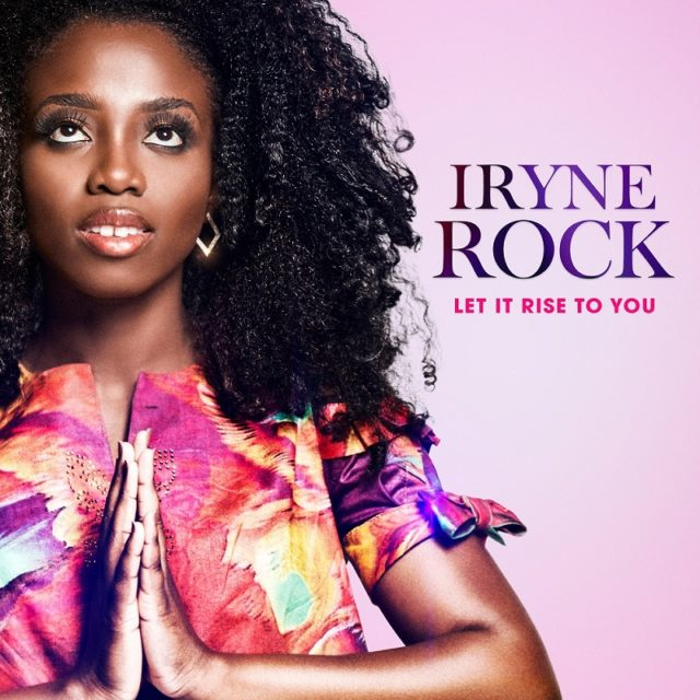 Iryne Rock - Let It Rise to You