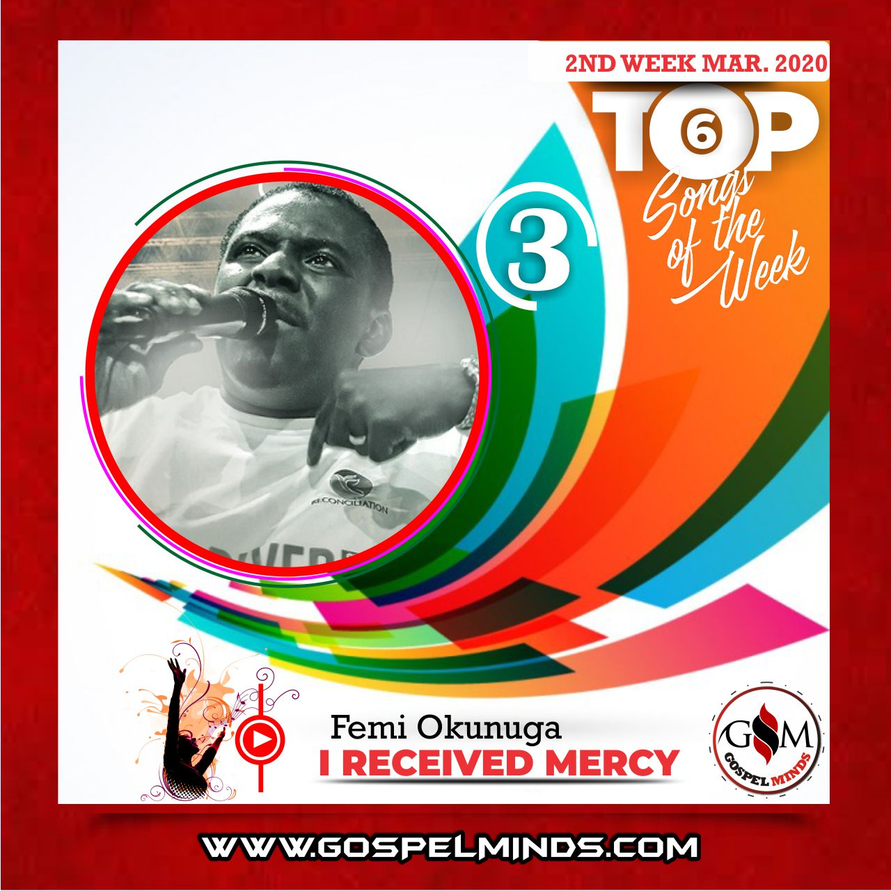 March 2nd Week 'Top 6 Gospel Songs Of The Week' Femi Okunuga - I Received Mercy