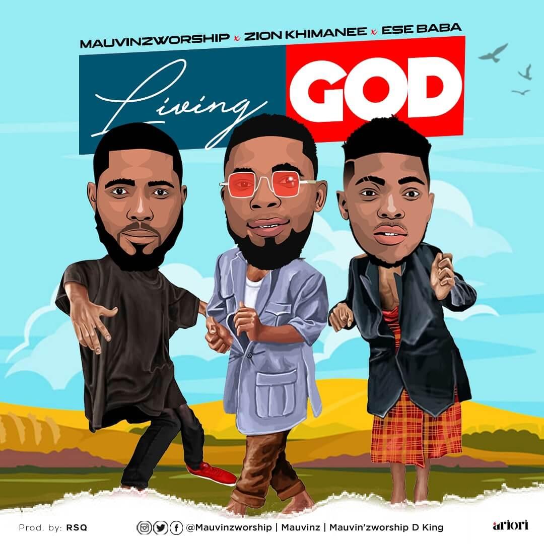 MauvinzWorship - Living God ft. Zion Khimanee & Ese Baba