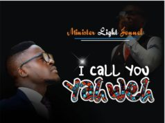 Minister Light Jonnel - I Call You Yaweh