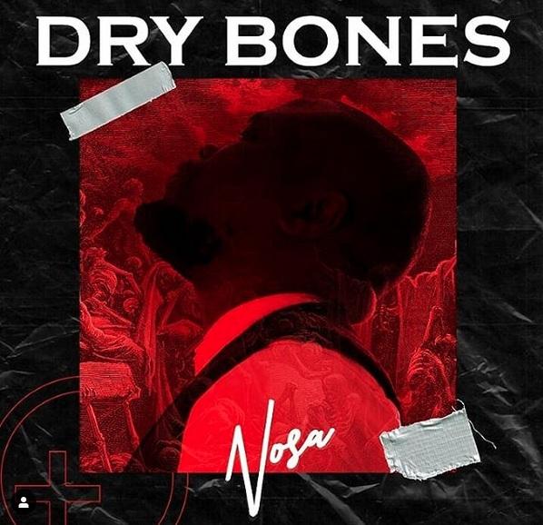 Nosa - Dry Bones