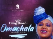 Omachala By Ailly Omojehovah