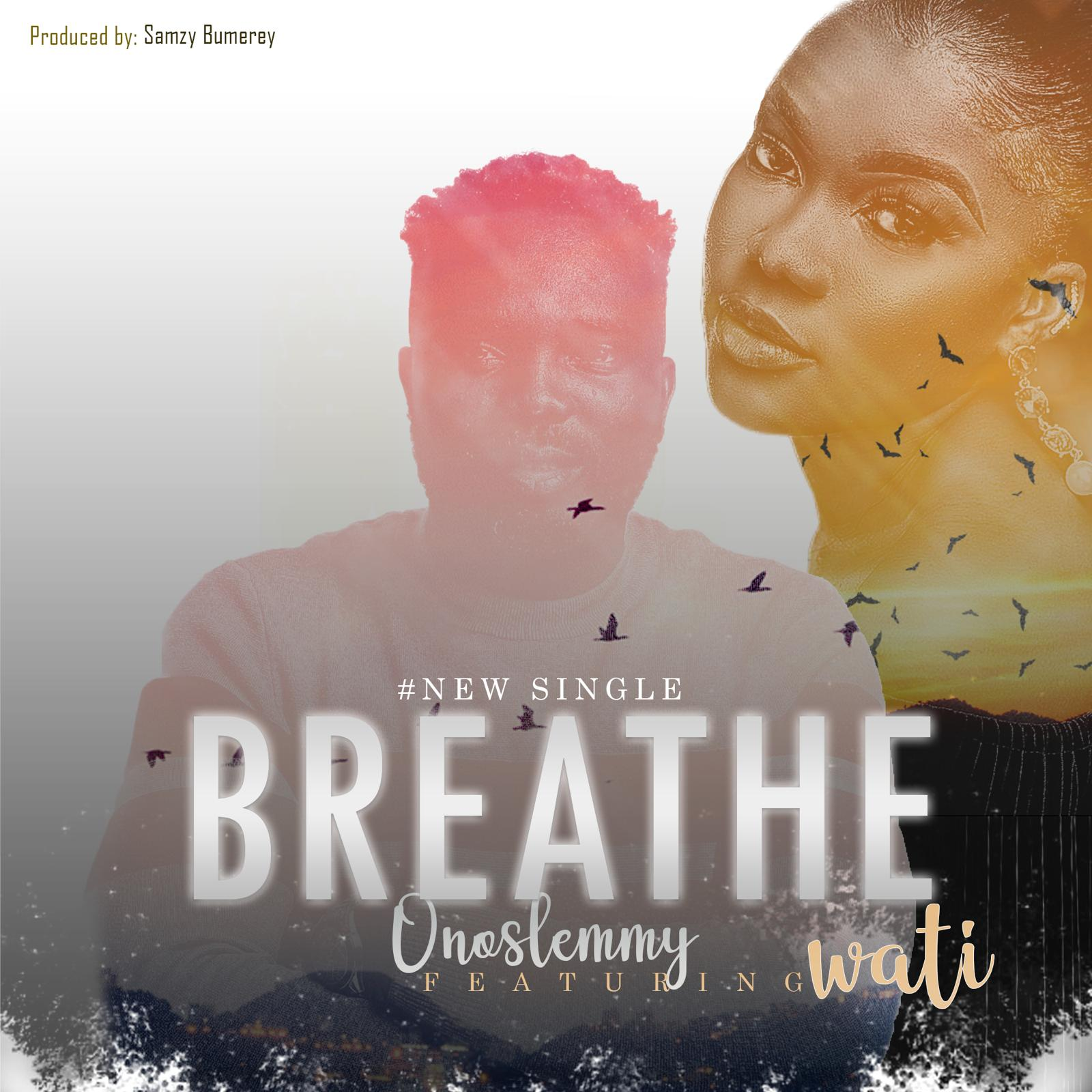 Onoslemmy - Breathe ft. Wati