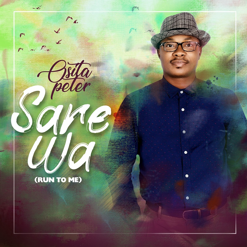 Osita Peter - Sare Wa (Run to Me)