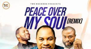 Peace Over My Soul - Abel Success Ft Teddy King + Chris Morgan