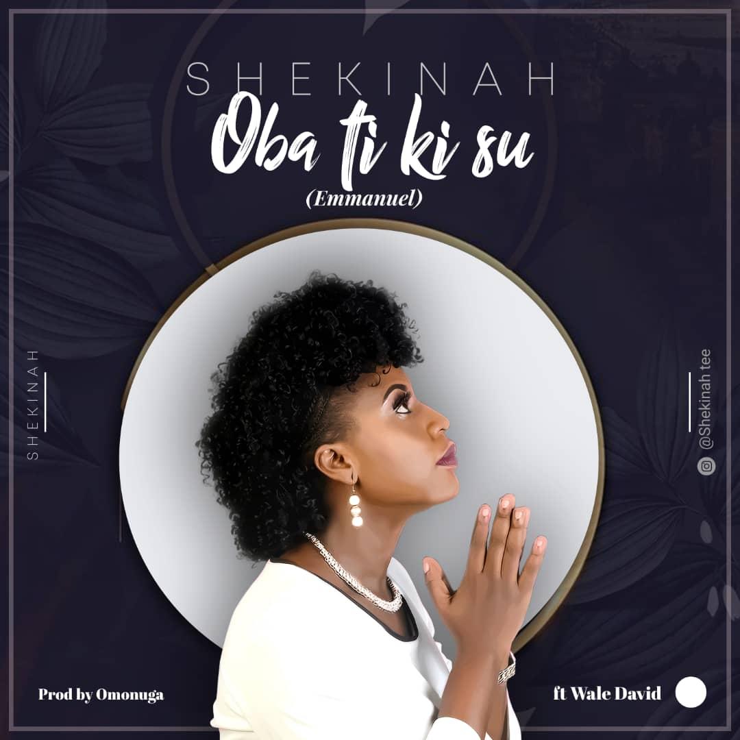 Shekinah - Oba Ti Ki Su Mp3 (Emmanuel) Ft. Wale David