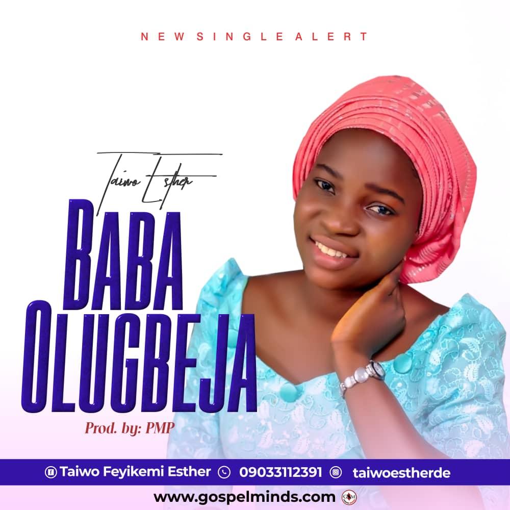 Taiwo Esther - Baba Olugbeja