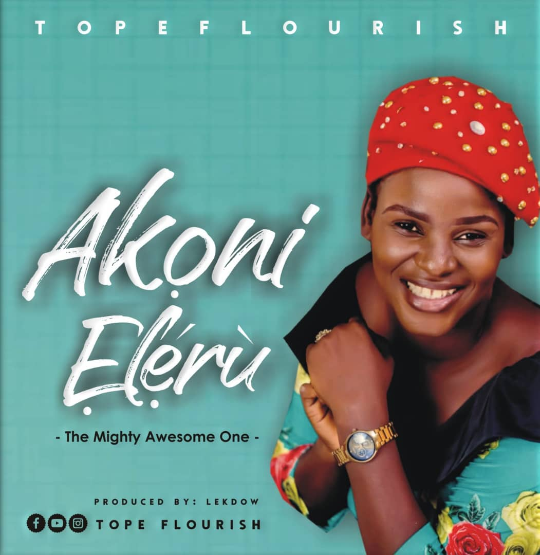 DOWNLOAD Music: Tope Flourish – Akoni Eleru