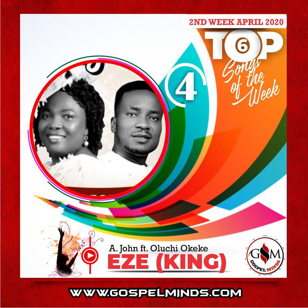 2020 April 2nd Week 'Top 6 Gospel Songs Of The Week' A. John ft. Princess Oluchi Okeke – Eze