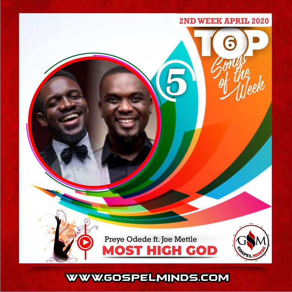 2020 April 2nd Week 'Top 6 Gospel Songs Of The Week' Preye Odede ft. Joe Mettle – Most High God