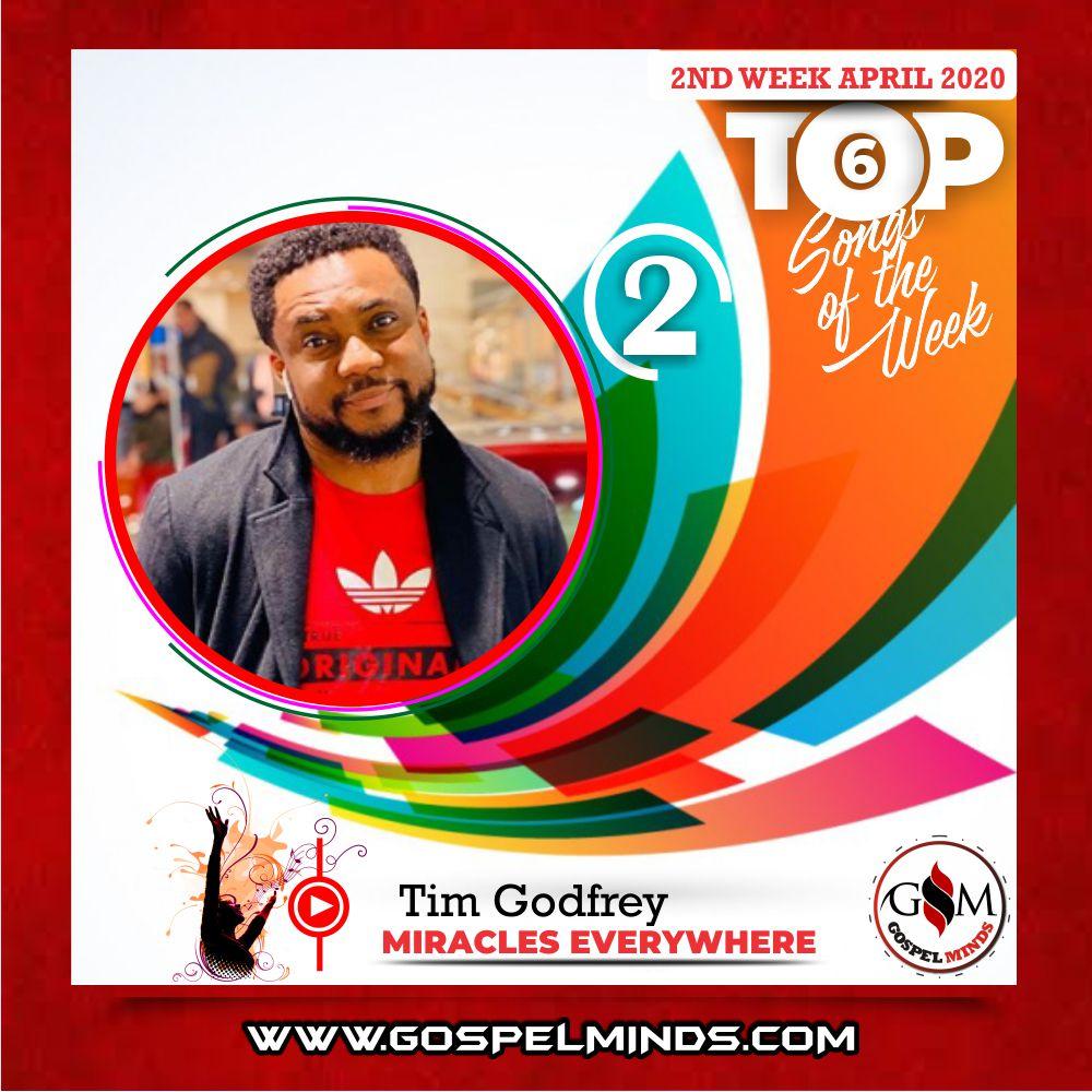 2020 April 2nd Week 'Top 6 Gospel Songs Of The Week' Tim Godfrey - Miracles Everywhere