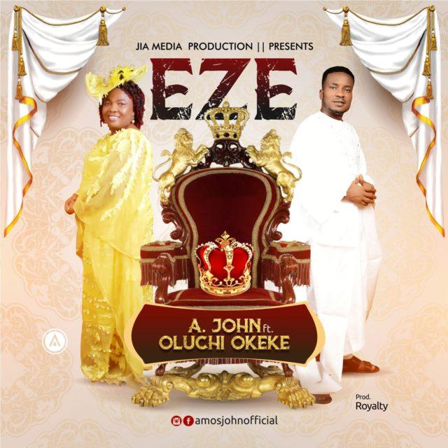 A. John ft. Princess Oluchi Okeke - Eze