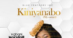 Agbani Horsfall - Kiniyanabo (My Owner)