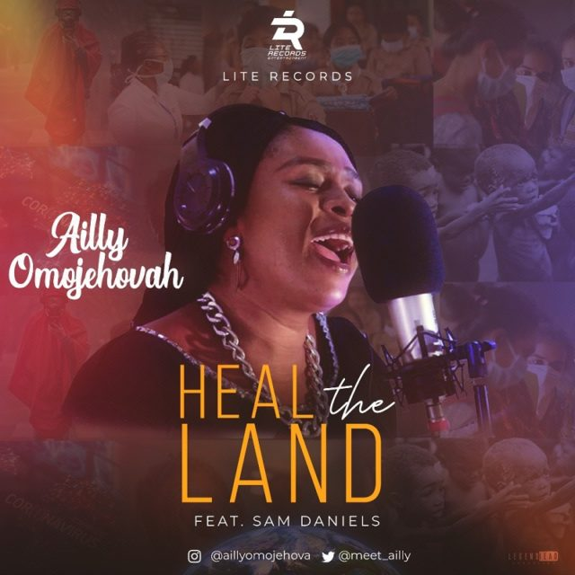 Ailly Omojehovah Ft. Sam Daniels - Heal the Land