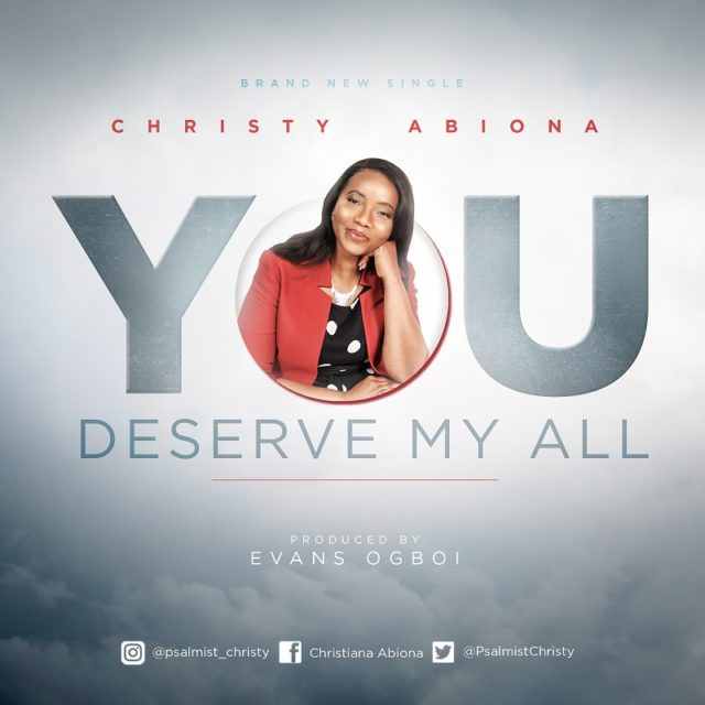 Christy Abiona - You Deserve My All