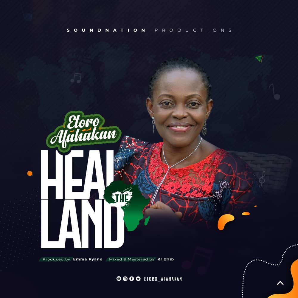 Etoro Afahakan - Heal The Land