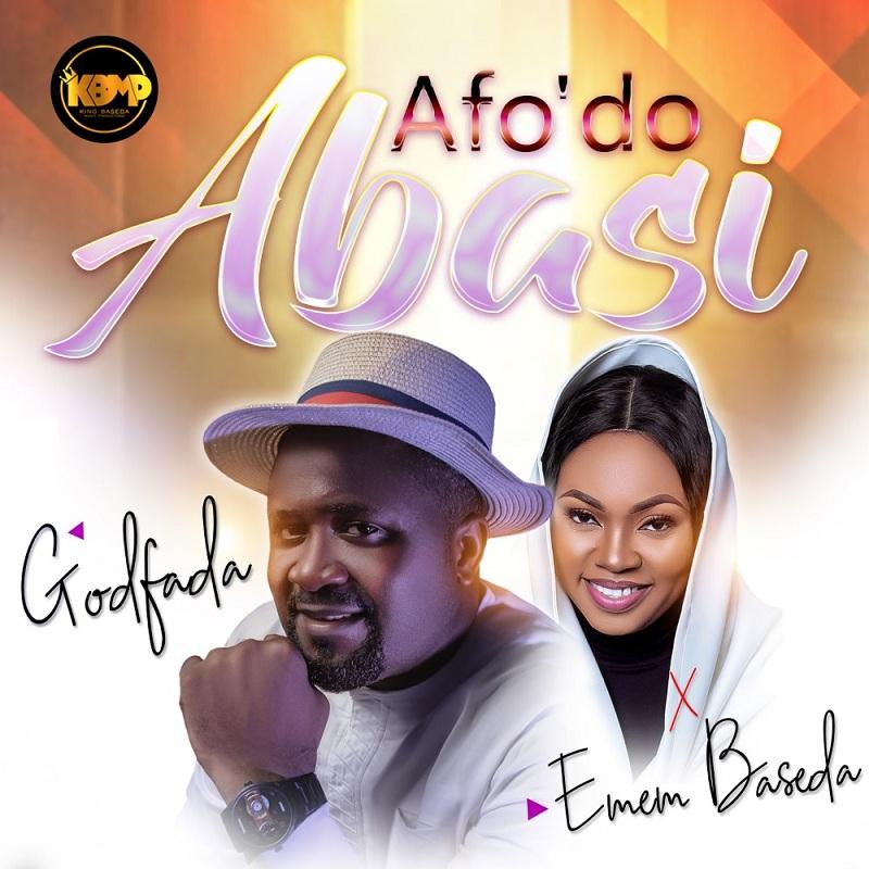 Godfada - Afo'do Abasi ft. Emem Baseda