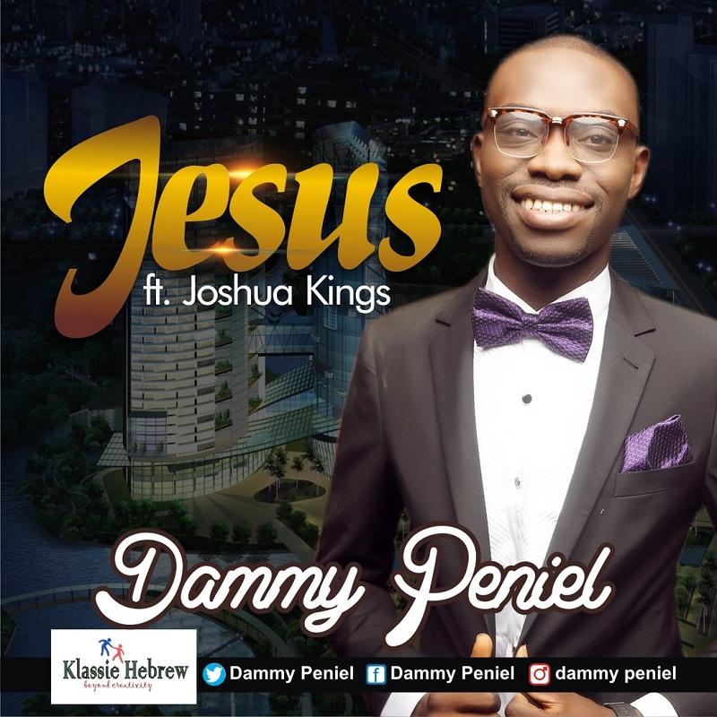 JESUS By Dammy Peniel ft. Joshua Kings