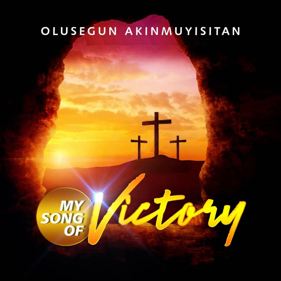 My Song Of Victory - Akinmuyisitan Olusegun & The Company of Priests