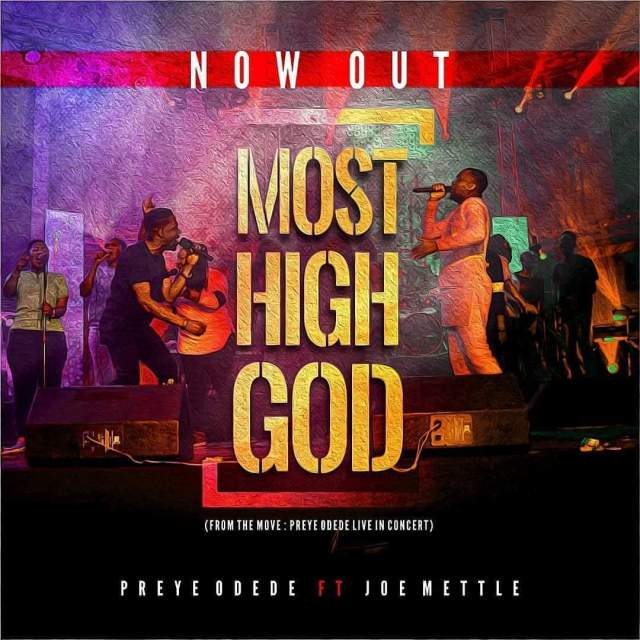 Preye Odede ft. Joe Mettle - Most High