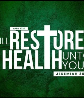 Prophetic Focus for the month of April 2020 I Will Restore Health Unto You - Jer. 3017