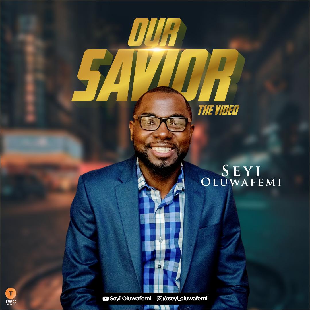 Seyi Oluwafemi - Our Savior