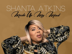Shanta Atkins - Made Up My Mind