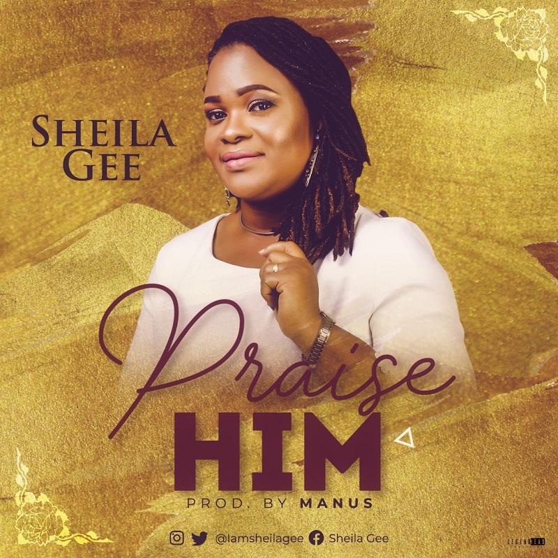 Sheila Gee - Praise Him