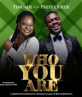 Tinuade - Who You Are Ft. Preye Odede