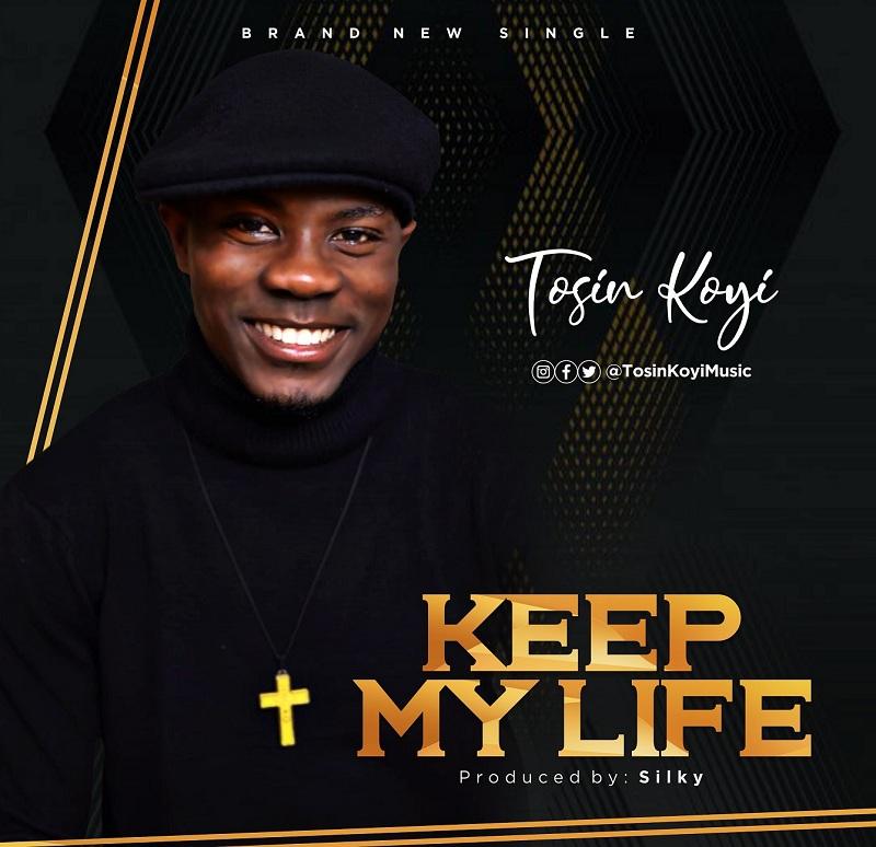 Tosin Koyi - Keep My Life