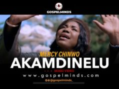 Mercy Chinwo Official Video 'Akamdinelu'