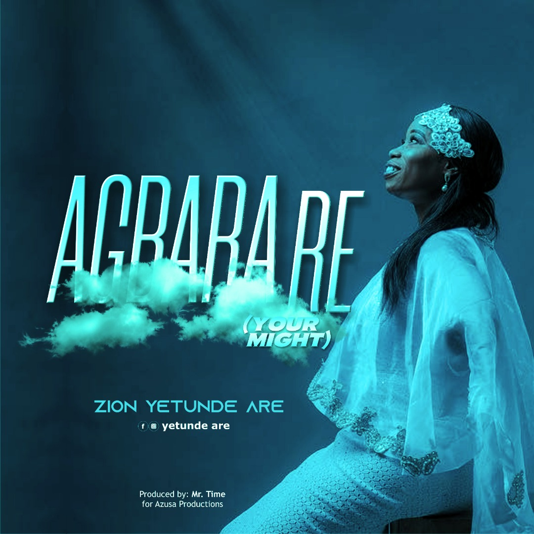 Yetunde Are Zion - Agbara Re