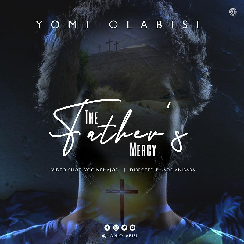 Yomi Olabisi - The Father's Mercy