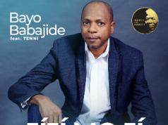 Bayo Babajide - Jiji Mo Ji ft. Tenni