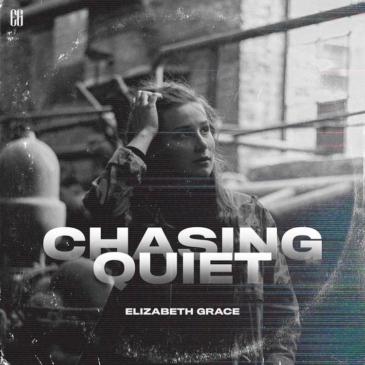 Elizabeth Grace - Chasing Quiet
