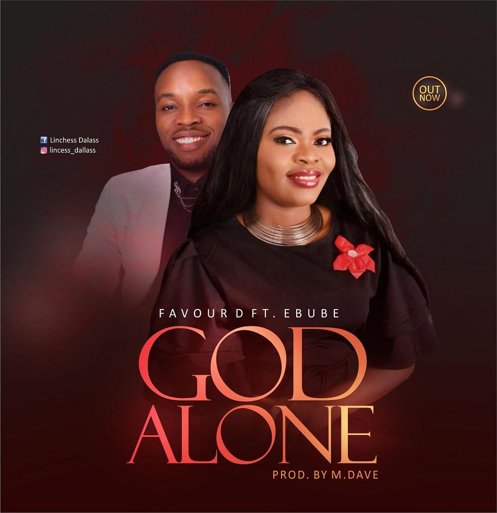 Favour D - God Alone ft. Ebube