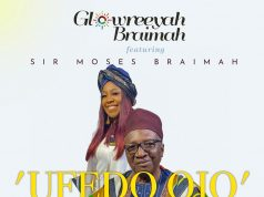 Glowreeyah Braimah - Ufedo Ojo Ft. Sir Moses Braimah