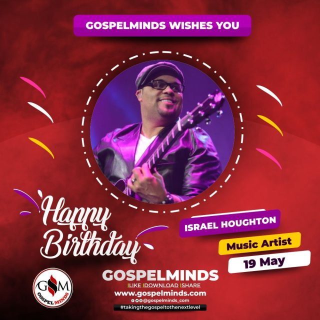 Israel Houghton Celebrates Birthday