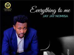 Jay Jay Nomisa - Everything To Me