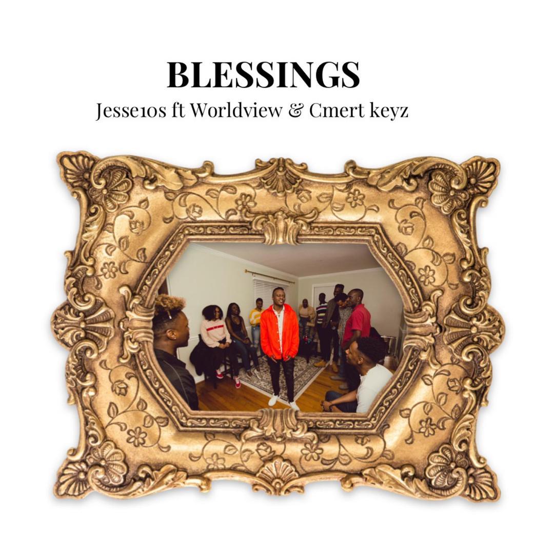 Jesse10s - Blessings ft. Worldview & Cmert keyz