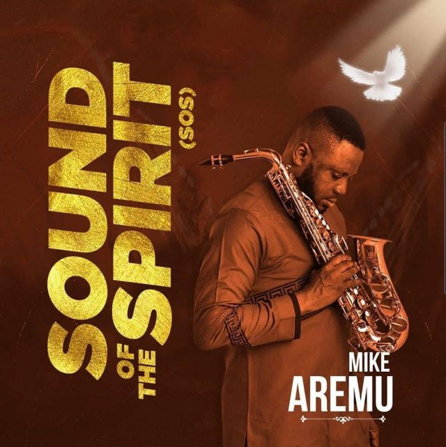 Mike Aremu 5th Studio Album 'Sound of the Spirit' SOS