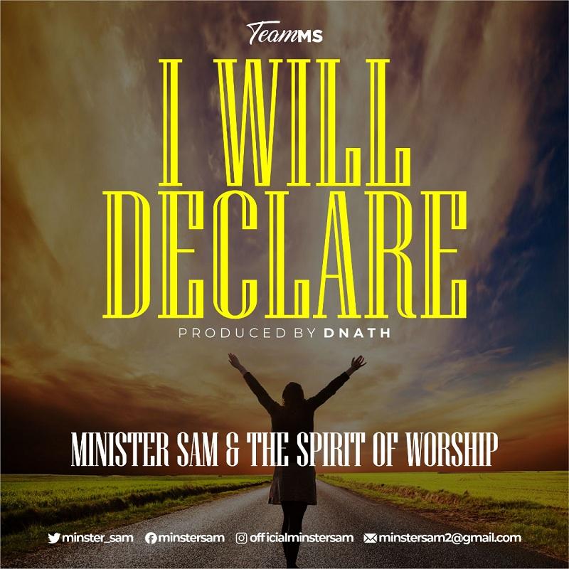 Minister Sam - I will Declare
