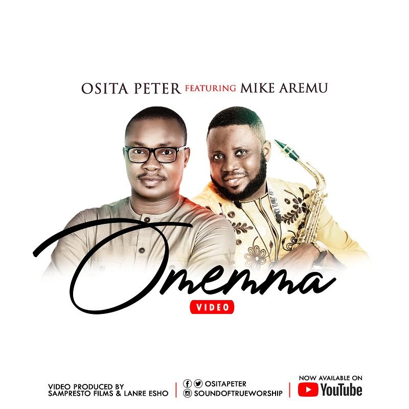 Osita Peter - Omemma Ft. Mike Aremu