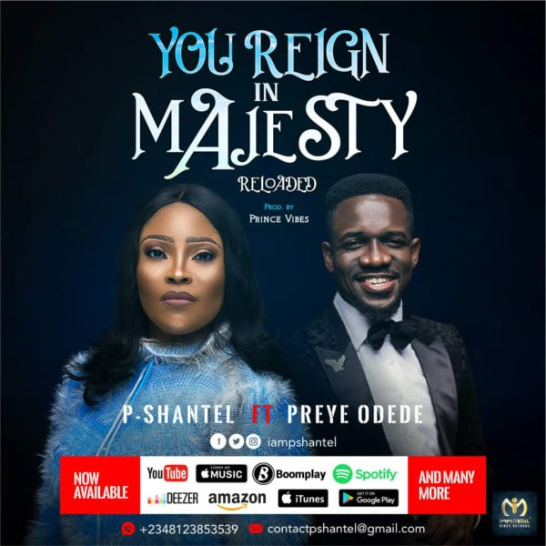 "P-Shantel feat. Preye Odede ""You Reign In Majesty"" Now on Digital Stores"