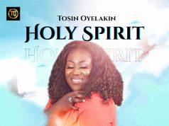 Tosin Oyelakin - Holy Spirit
