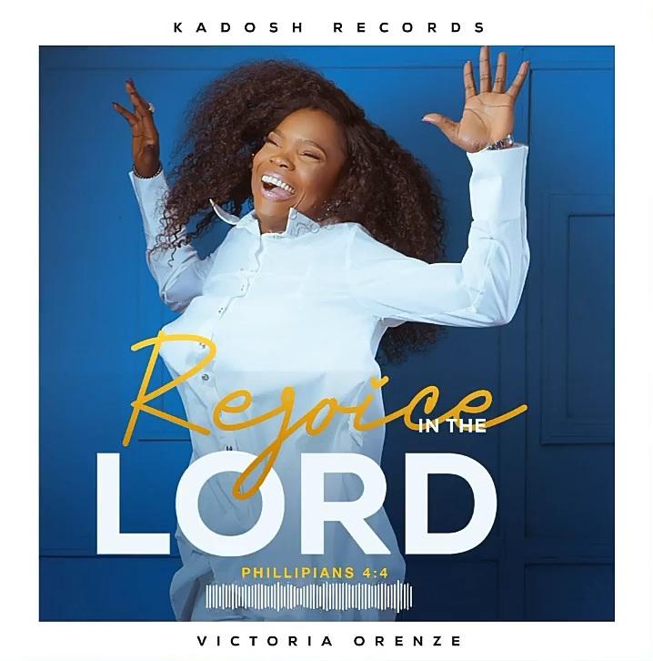 Victoria Orenze – I Rejoice In The Lord
