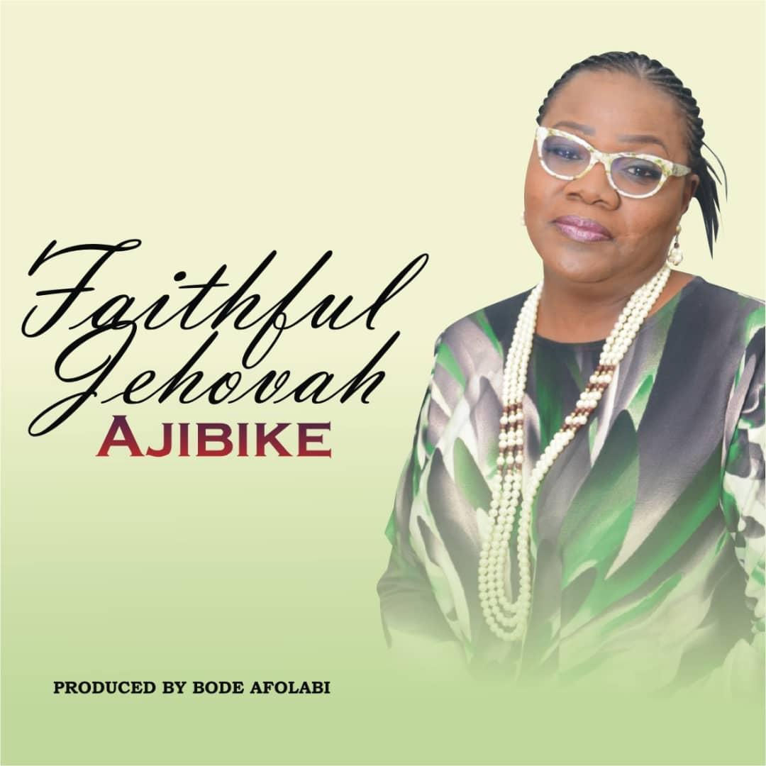 Ajibike - Faithful Jehovah