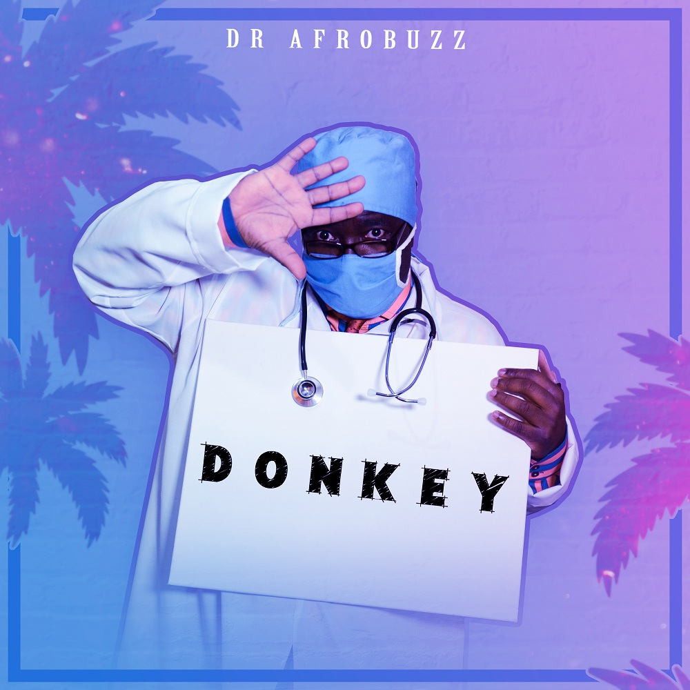Dr Afrobuzz - Donkey